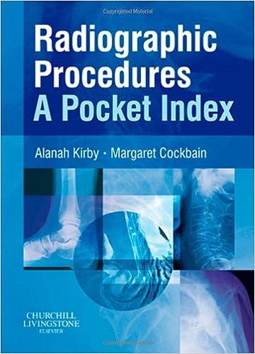 Alanah Kirby MSc DCR(R) ILTM - Radiographic Procedures: A Pocket Index, 1e
