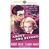 Above and Beyond by Eleanor Parker, James Whitmore, Larry Keating, Larry Gates Robert Taylor