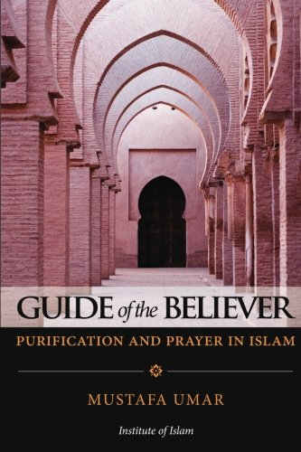 Guide of the Believer: Purification and Prayer in Islam