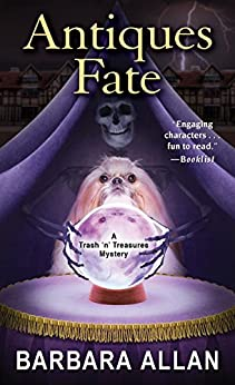 Antiques Fate (A Trash 'n' Treasures Mystery Book 10) by [Allan, Barbara]
