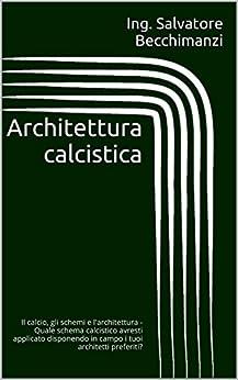 Amazon.com: Architettura calcistica: Il calcio, gli schemi