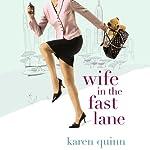 Wife In the Fast Lane | Karen Quinn