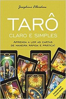 Tarô Claro e Simples: Aprenda A Ler As Cartas De Maneira Rápida E Prática!