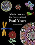 Masterworks: The Paperweights of Paul Ysart