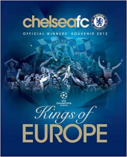 Chelsea FC : Kings of Europe