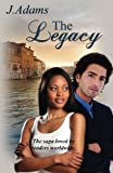 The Legacy, J. Adams, 061550258X