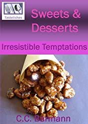 Tastelishes Sweets & Desserts: Irresistible Temptations
