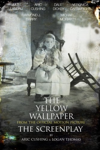 Download Free: The Yellow Wallpaper The Screenplay by Aric ...