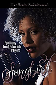 Songbird by [Bolling, Iris, Huguley, Piper, Fletcher-Mello, Deborah]