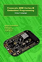 Freescale ARM Cortex-M Embedded Programming: Using C Language Front Cover