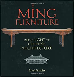 Ming Furniture In The Light Of Chinese Architecture: Sarah Handler:  9781580085595: Amazon.com: Books