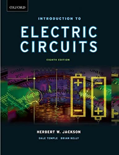 introduction to electric circuits herbert w jackson, dale templeintroduction to electric circuits herbert w jackson, dale temple, brian e kelly 9780195423105 books amazon ca