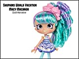 Review: Shopkins Shoppies World Vacation Macy Macaron Doll Review