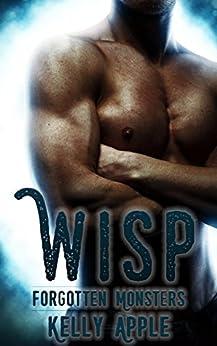 Wisp (Forgotten Monsters Book 1) by [Apple, Kelly]