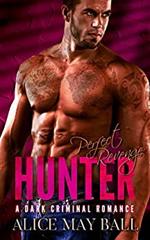 Hunter: Perfect Revenge (Perfectly Book 3) by [May Ball, Alice]