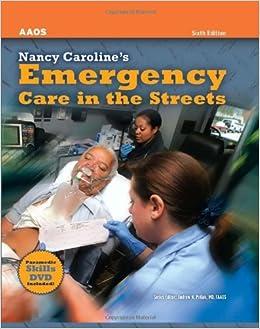 Nancy carolines emergency care in the streets amazon nancy carolines emergency care in the streets amazon american academy of orthopaedic surgeons aaos nancy l caroline 9780763781729 books fandeluxe Gallery