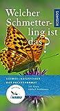 Welcher Schmetterling ist das?: 140 Arten einfach bestimmen (Kosmos-Naturführer Basics)