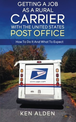 Getting a Job As A Rural Carrier With The United States Post Office: How To Do It And What To Expect