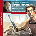 Spartacus: Vom Gladiator zum Rebellenführer (Zeitbrücke Wissen) Hörbuch von Jens Fieback, Joerg G. Fieback Gesprochen von: Dietmar Wunder