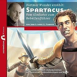 Spartacus: Vom Gladiator zum Rebellenführer (Zeitbrücke Wissen