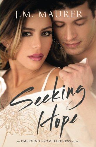 Read Online Seeking Hope (Emerging From Darkness) (Volume 3) ebook