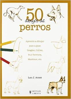50 dibujos de perros (Spanish Edition) by Lee J. Ames (2008-10-01)