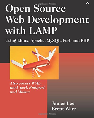 Open Source Development with LAMP: Using Linux, Apache, MySQL, Perl, and PHP by Addison-Wesley Professional