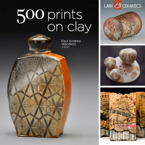 500 Prints on Clay: An Inspiring Collection of Image Transfer Work (500 Series)