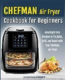 CHEFMAN Air Fryer Cookbook for Beginners: Amazingly