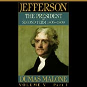 Thomas Jefferson and His Time, Volume 5: Second Term, 1805-1809 | Dumas Malone