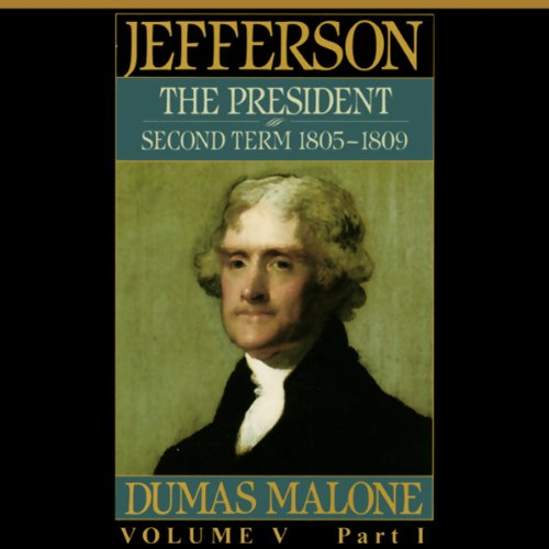 Thomas Jefferson and His Time, Volume 5: Second Term, 1805-1809