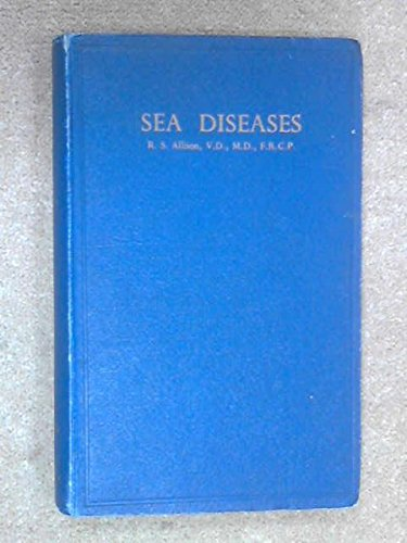 Sea diseases;: The story of a great natural experiment in preventive medicine in the Royal Navy,