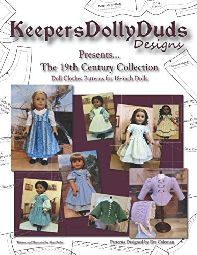 Keepers Dolly Duds Designs Presents... The 19th Century Collection:   Doll Clothes Patterns for 18-inch Dolls