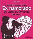 capa de Como Trazer Seu Ex-Namorado De Volta Ou Livrar-Se De Vez