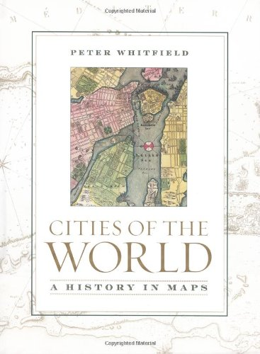 Download Cities of the World: A History in Maps ebook