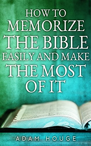 How To Memorize The Bible Easily And Get The Most From -