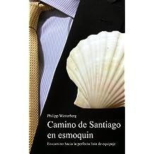 Camino de Santiago en esmoquin: En camino hacia la perfecta lista de equipaje. Una