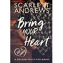 Bring Your Heart (Golden Falls Fire Book 2)