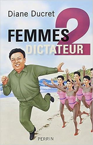 En ligne Femmes de dictateur 2 epub pdf