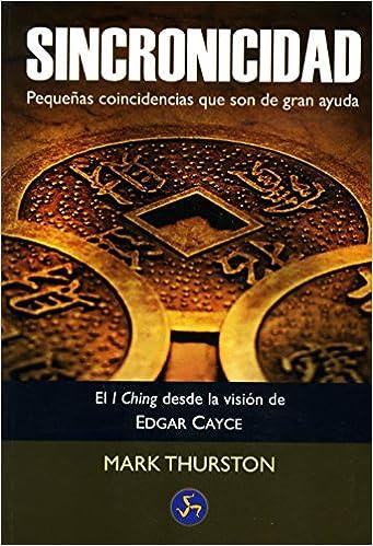 Pdb descargar ebooks Sincronicidad: El I Ching desde la visión de Edgar Cayce - Pequeñas coincidencias que son de gran ayuda (Neo Person) 8495973294 CHM