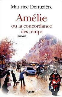Amélie ou La concordance des temps : roman, Denuzière, Maurice