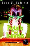 Pigtails and Inkwells, John W. Hamlett, 141074616X