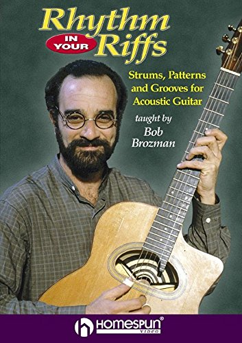 (Rhythm in Your Riffs: Strums, Patterns, and Grooves for Acoustic Guitar [Instant Access])