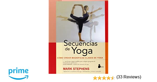SECUENCIAS DE YOGA  COMO CREAR CLASES DE YOGA (2014)  Amazon.es  MARK  STEPHENS f3d2ed199eba