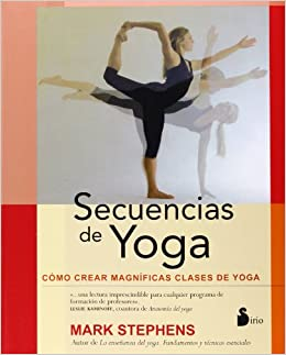 Secuencias de yoga (Spanish Edition)  Mark Stephens  9788478089628   Amazon.com  Books f4ed48553428