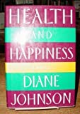 Health and Happiness, Diane Johnson, 0394587170