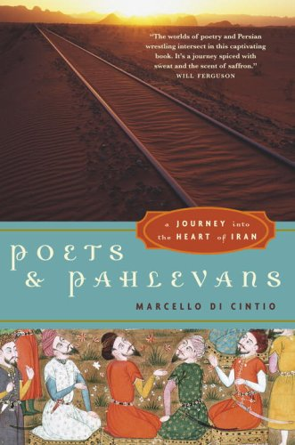 Download Poets and Pahlevans: A Journey into the Heart of Iran pdf