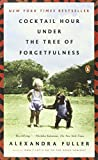 img - for Cocktail Hour Under the Tree of Forgetfulness by Fuller Alexandra (2012-06-26) Paperback book / textbook / text book