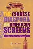 The Chinese Diaspora on American Screens, Gina Marchetti, 1592135188