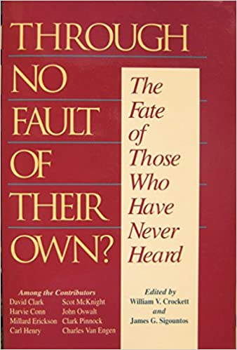 Book Through No Fault of Their Own?: The Fate of Those Who Have Never Heard by William V. Crockett (1-Oct-1991)